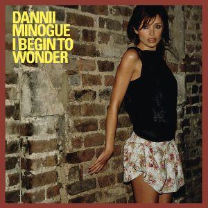 Dannii Minogue的專輯I Begin to Wonder