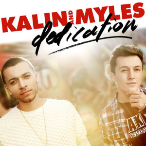 Album Dedication from Kalin And Myles
