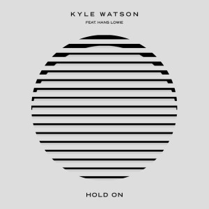 Album Hold On (feat. Hans Lowie) from Kyle Watson