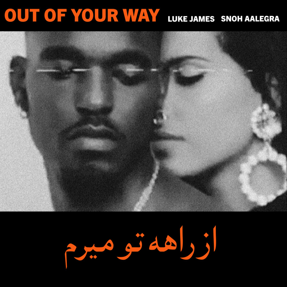 Out Of Your Way 2018 Snoh Aalegra; Luke James
