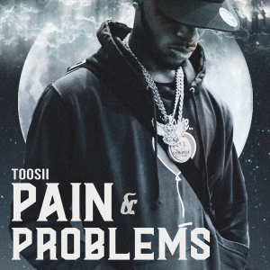 Listen to Pain & Problems song with lyrics from Toosii