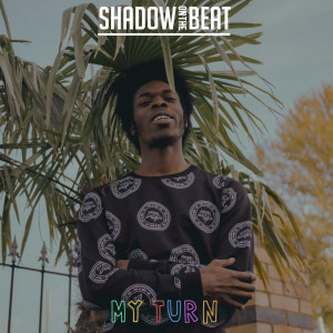 Album My Turn from SHADOW ON THE BEAT