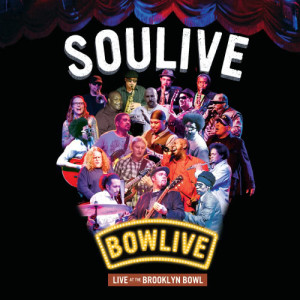 Album Bowlive - Live at the Brooklyn Bowl from Soulive