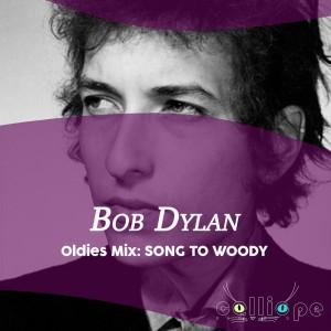 อัลบัม Oldies Mix: Song to Woody ศิลปิน Bob Dylan