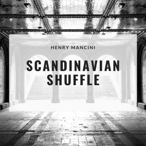 Album Scandinavian Shuffle from Henry Mancini and His Orchestra