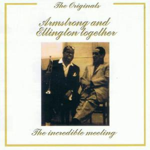 Louis Armstrong的專輯Armstrong and Ellington Together: The Incredible Meeting