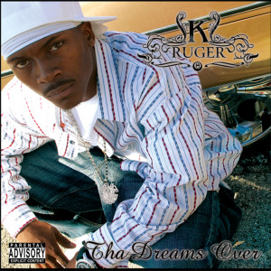 Album Tha Dreams Over from K-Ruger