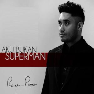 Download Lagu Rayen Pono - Aku Bukan Superman