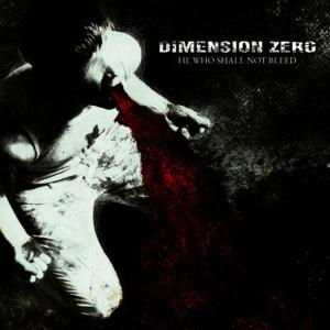 Album He Who Shall Not Bleed from Dimension Zero