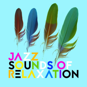 Album Jazz Sounds of Relaxation from Sounds of Love and Relaxation Music
