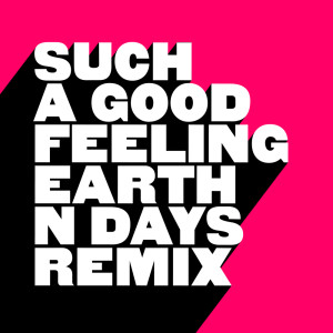 Listen to Such A Good Feeling (Earth n Days Remix) song with lyrics from Kevin McKay