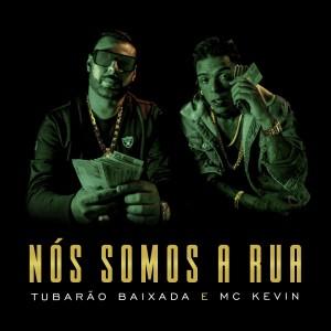 Album Nós Somos a Rua from Tubarão Baixada