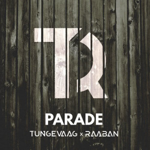 Listen to Parade song with lyrics from Tungevaag & Raaban