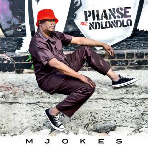 Album Phanse Nge Ndlondlo from Mjokes