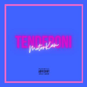 Album Tenderoni(Explicit) from MotorKam