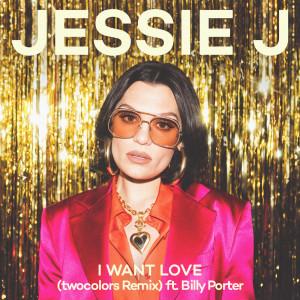 Jessie J的專輯I Want Love (twocolors Remix)