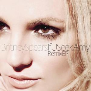 Album If U Seek Amy Remixes from Britney Spears