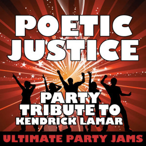 Ultimate Party Jams的專輯Poetic Justice (Party Tribute to Kendrick Lamar & Drake)