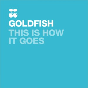Listen to This Is How It Goes song with lyrics from Goldfish