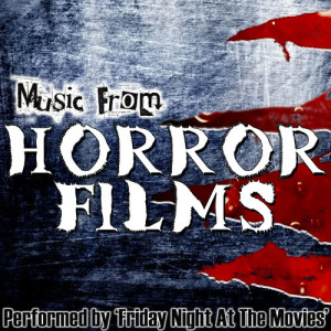 Friday Night At The Movies的專輯Music From: Horror Films