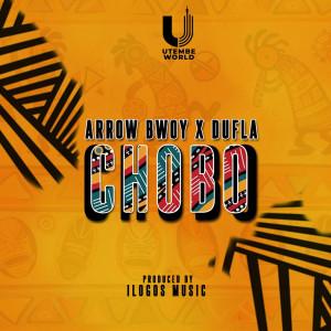 Album Chobo (feat. Dufla) from Arrow Bwoy