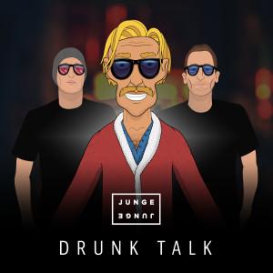 Album Drunk Talk from Junge Junge