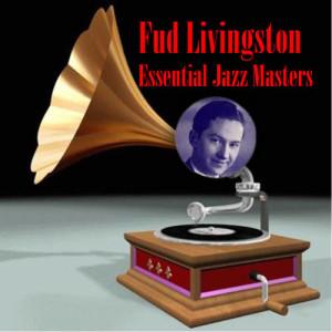 Album Essential Jazz Masters from Fud Livingston
