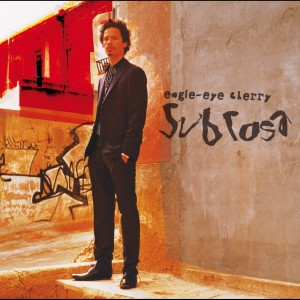 Sub Rosa 2003 Eagle-Eye Cherry