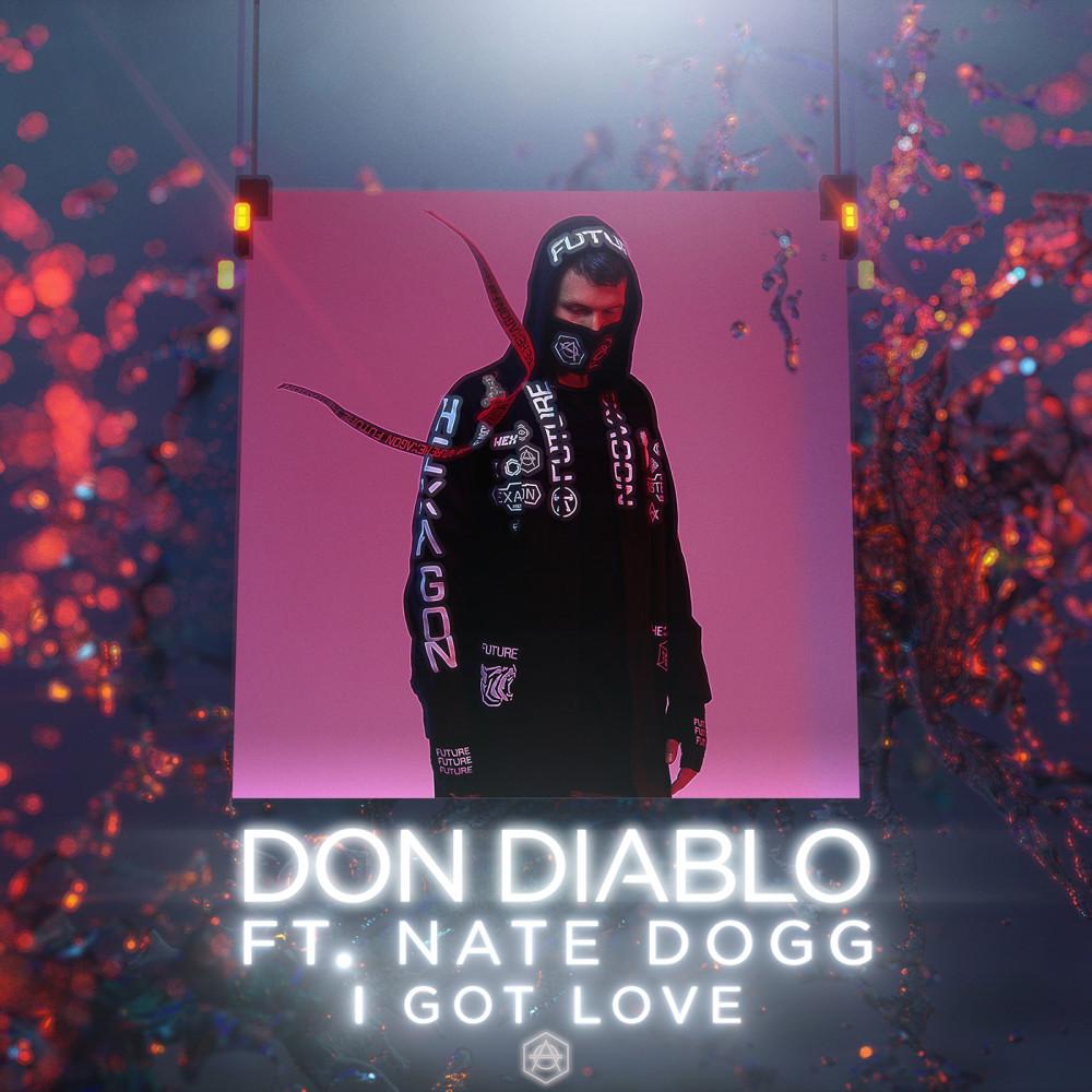 I Got Love (feat. Nate Dogg) 2018 Don Diablo; Nate Dogg