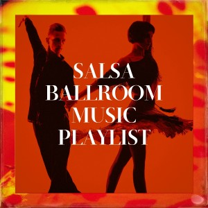 Salsa的專輯Salsa Ballroom Music Playlist