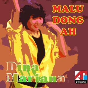 Malu Dong Ah dari Dina Mariana