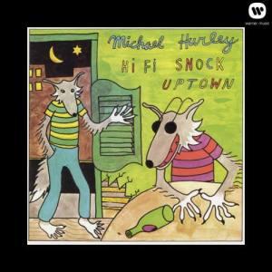 Album Hi-Fi Snock Uptown from Michael Hurley