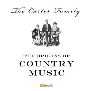 Album The Origins Of Country Music from The Carter Family