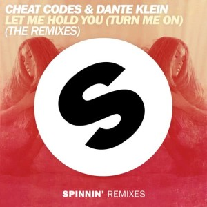 Listen to Let Me Hold You (Turn Me On) [Mokita Remix] (Mokita Remix) song with lyrics from Cheat Codes