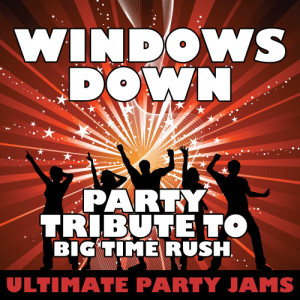 Ultimate Party Jams的專輯Windows Down (Party Tribute to Big Time Rush) – Single