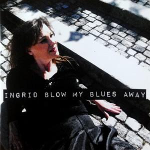 Album Blow My Blues Away from Ingrid Savbrant