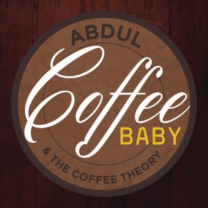 Coffee Baby dari Abdul & The Coffee Theory