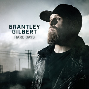 Album Hard Days from Brantley Gilbert