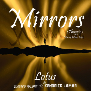 Kendrick Lamar的專輯Mirrors (Thuggin)