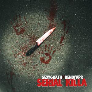 Album Serial Killa (Explicit) from Sexy Goath