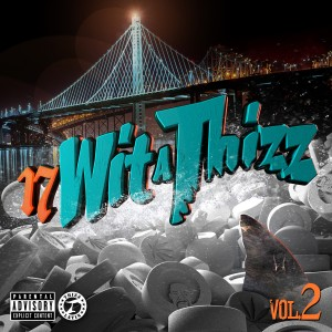 Album 17 Wit a Thizz, Vol. 2 (Explicit) from Goldtoes