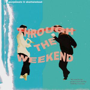Album Through The Weekend from Ganja Beatz