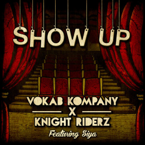 Album Show Up (feat. Siya) from Knight Riderz
