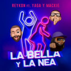 Album LA BELLA Y LA NEA (feat. Yaga & Mackie) from Reykon