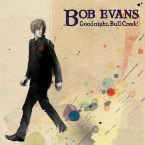 Goodnight, Bull Creek! 2009 Bob Evans