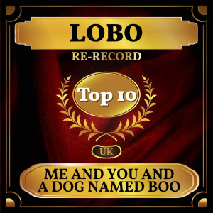 Lobo的專輯Me and You and a Dog Named Boo (UK Chart Top 40 - No. 4)
