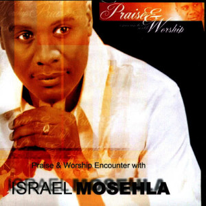 Album Praise & Worship Encounter with Israel Mosehla from Israel Mosehla