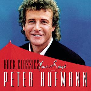 Album Rock Classics - Your Songs from Peter Hofmann