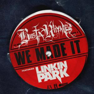 ฟังเพลงออนไลน์ เนื้อเพลง We Made It (feat. Linkin Park) ศิลปิน Busta Rhymes