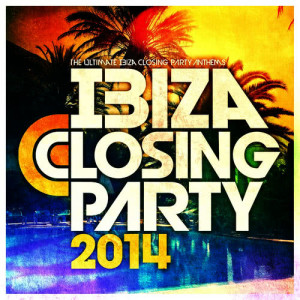 Album Ibiza Closing Party 2014 - The Biggest Anthems from Ibiza 2014 ! from Ibiza BassHeads